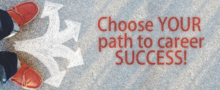 Choose your path to career success