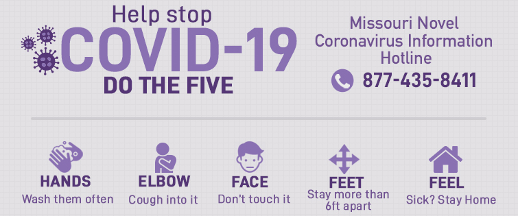 Help stop COVID-19 - Do the Five - Missouri Novel Coronavirus Information Hotline - 877-435-8411