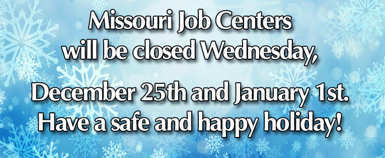 Job Centers will be closed December 25 and January 1.